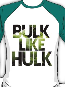 BULK LIKE HULK 2  T-Shirt