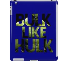 BULK LIKE HULK 2  iPad Case/Skin