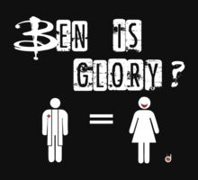 Ben is Glory by Bloodysender