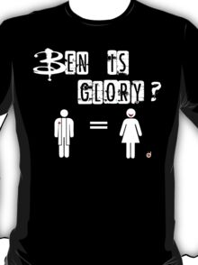 Ben is Glory T-Shirt