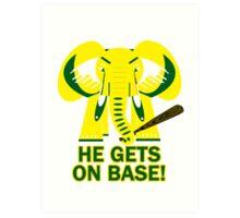 He Gets on Base! Elephant! Art Print
