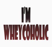 i'm wheycoholic by joba1366