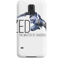 Zed- The Master Of Shadows Samsung Galaxy Case/Skin