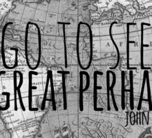 John Green -- Great Perhaps 003 Sticker