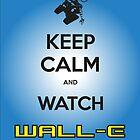 Keep Calm Wall-E by laurelsart2014