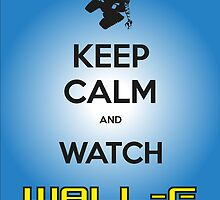 Keep Calm Wall-E by laurelsart2014