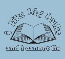 I Like Big Books And I Cannot Lie by AngryMongo