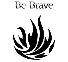 Be Brave flames - Dauntless by MusicandWriting