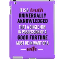 Truth universally acknowledged iPad Case/Skin