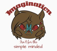Imagination isn't for the SIMPLE minded Kids Clothes