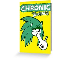 Chronic the Bonghog Greeting Card