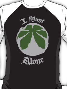 I Hunt Alone T-Shirt
