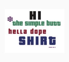 """The one of a kind """"HI"""" shirt  by EthanSze"""