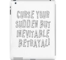 Curse your sudden but inevitable betrayal! iPad Case/Skin