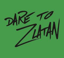 DARE TO ZLATAN black text by Floris155