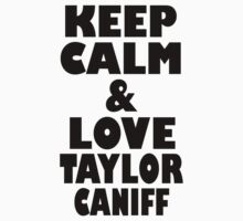 Keep Calm & Love Taylor  by samauletta