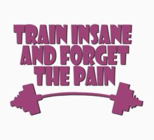 train insane and forget the pain pink by joba1366