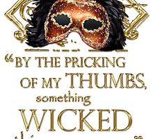 "Shakespeare Macbeth ""Something Wicked"" Quote by Sally McLean"
