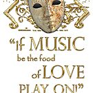 Shakespeare Twelfth Night Love Music Quote by Sally McLean