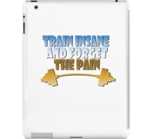 train insane and forget the pain mix iPad Case/Skin