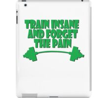 train insane and forget the pain green iPad Case/Skin