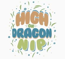 High on Dragon Nip by Chanalli