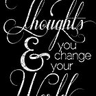 Change Your Thoughts Quote by Sally McLean