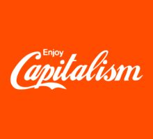 Enjoy Capitalism by IlluminNation