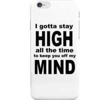 High all the time iPhone Case/Skin