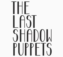 The Last Shadow Puppets (Black) by tynamite