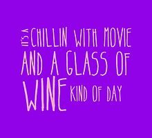 It's a chillin with a glass of wine kind of day by jazzydevil