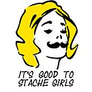It's good to stache girls by vivendulies