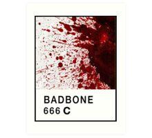 Bad Bone (Pantone) Blood 666 Art Print