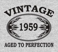 vintage 1959 aged to perfection by seazerka