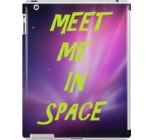 Meet Me In Space iPad Case/Skin