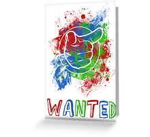WANTED Greeting Card