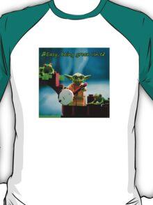 Greenin' ain't easy T-Shirt