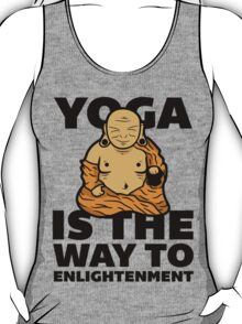 Yoga Is the Way to Enlightenment. T-Shirt