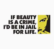 If Beauty Was A Crime by artpolitic