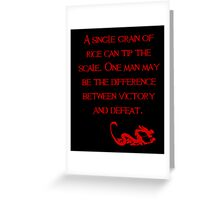 A single grain of rice can tip the scale. One man may be the difference between victory and defeat. - Mulan - Walt Disney Greeting Card