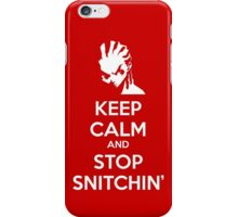 Keep Calm and Stop Snitchin' iPhone Case/Skin