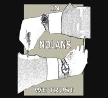 In NOLANS We Trust by REDROCKETDINER