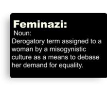 Feminazi- Terminology  Canvas Print
