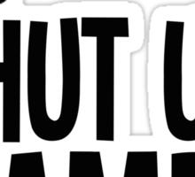 #shut up lamp Sticker
