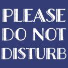Do Not Disturb by LibertyManiacs