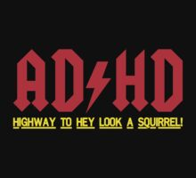 AD/HD Highway to Hey Look a Squirrel  by 2E1K