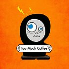 Orange Funny Too Much Coffee Case by Boriana Giormova