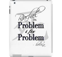 Rachel is Problem I Fix Problem  iPad Case/Skin