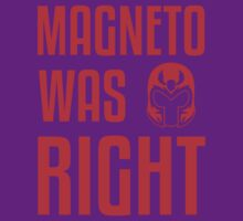 Magneto Was Right X-Men Marvel T-shirt  by chadkins