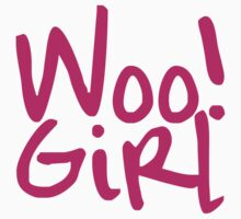 Woo! Girl by tvmovietvshirt